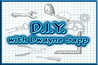 DIY with Dwayne Sapp